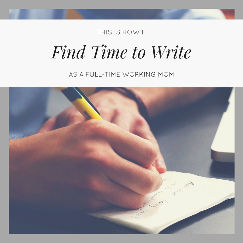 How I Find Time to Write as a Working Mom